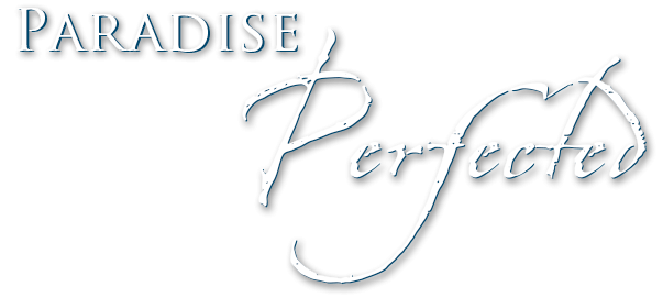 Paradise Perfected