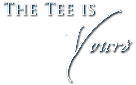 The Tee is Yours