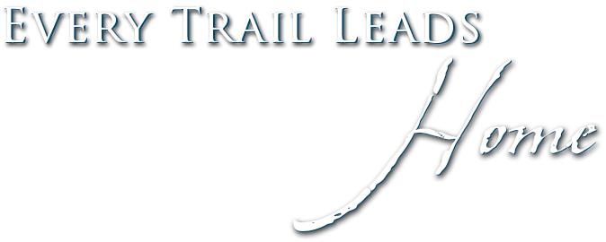 Every Trail Leads Home